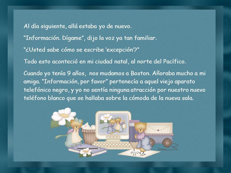Slide feito por luannarj@uol.com.brluannarj@uol.com.br Cuando Petey, mi canario, se murió, yo llamé a Información, por favor y le conté lo ocurrido.