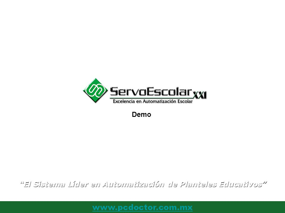 www.pcdoctor.com.mx El Sistema Líder en Automatización de Planteles Educativos Demo