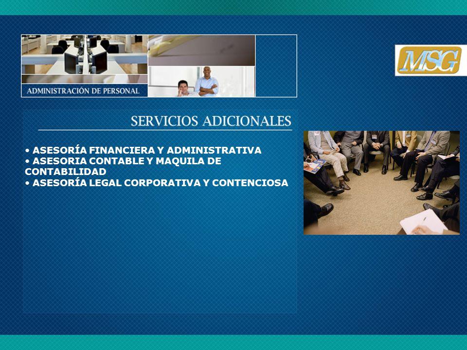 ASESORÍA FINANCIERA Y ADMINISTRATIVA ASESORIA CONTABLE Y MAQUILA DE CONTABILIDAD ASESORÍA LEGAL CORPORATIVA Y CONTENCIOSA