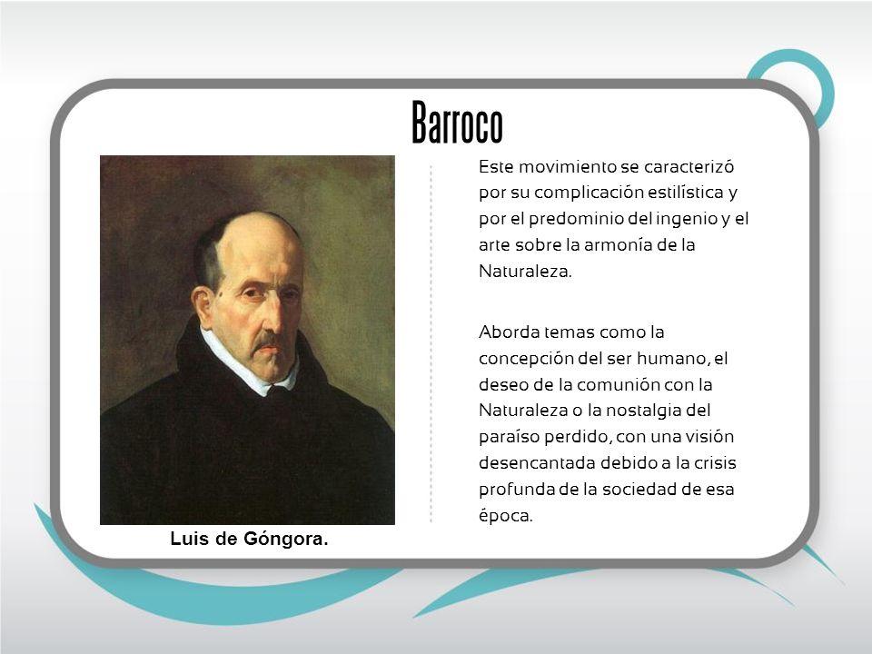 Barroco Este movimiento se caracterizó por su complicación estilística y por el predominio del ingenio y el arte sobre la armonía de la Naturaleza. Ab