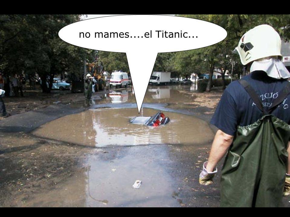 no mames....el Titanic...