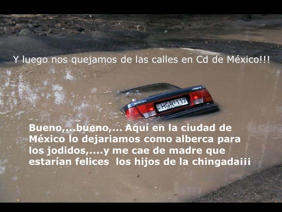 Y luego nos quejamos de las calles en Cd de México!!.