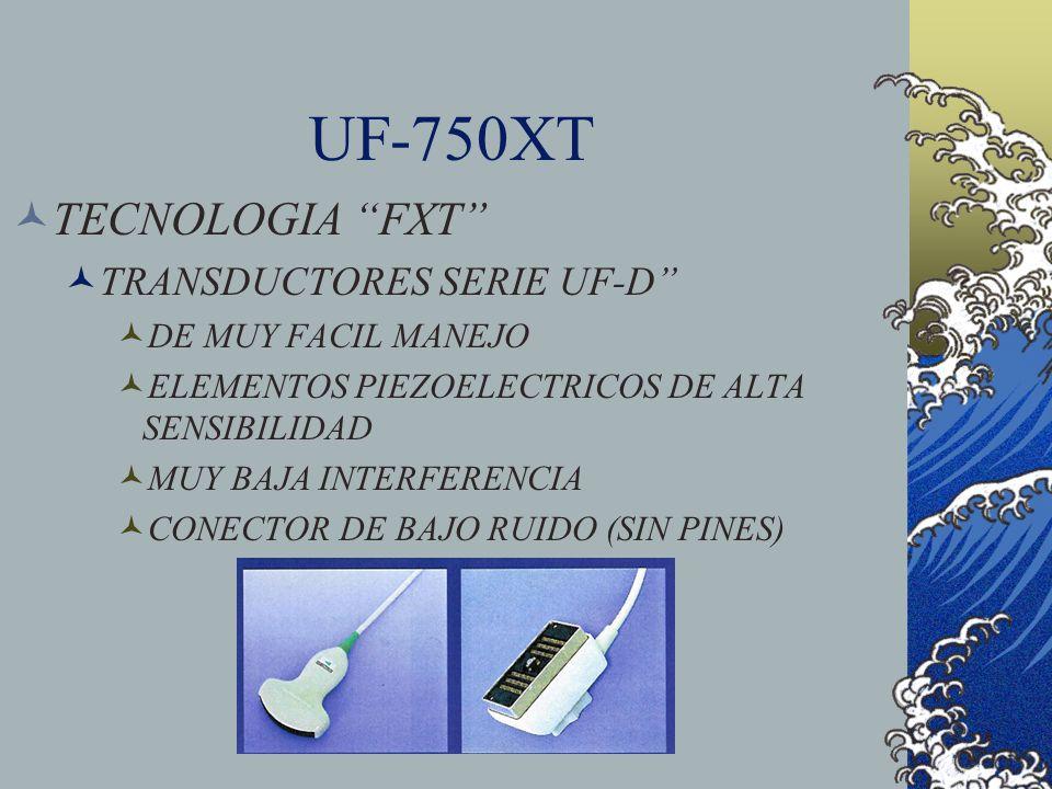 UF-750XT TECNOLOGIA FXT TRANSDUCTORES SERIE UF-D DE MUY FACIL MANEJO ELEMENTOS PIEZOELECTRICOS DE ALTA SENSIBILIDAD MUY BAJA INTERFERENCIA CONECTOR DE
