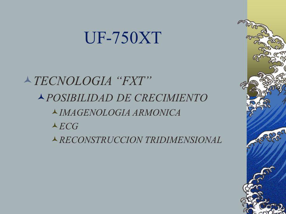 UF-750XT TECNOLOGIA FXT POSIBILIDAD DE CRECIMIENTO IMAGENOLOGIA ARMONICA ECG RECONSTRUCCION TRIDIMENSIONAL