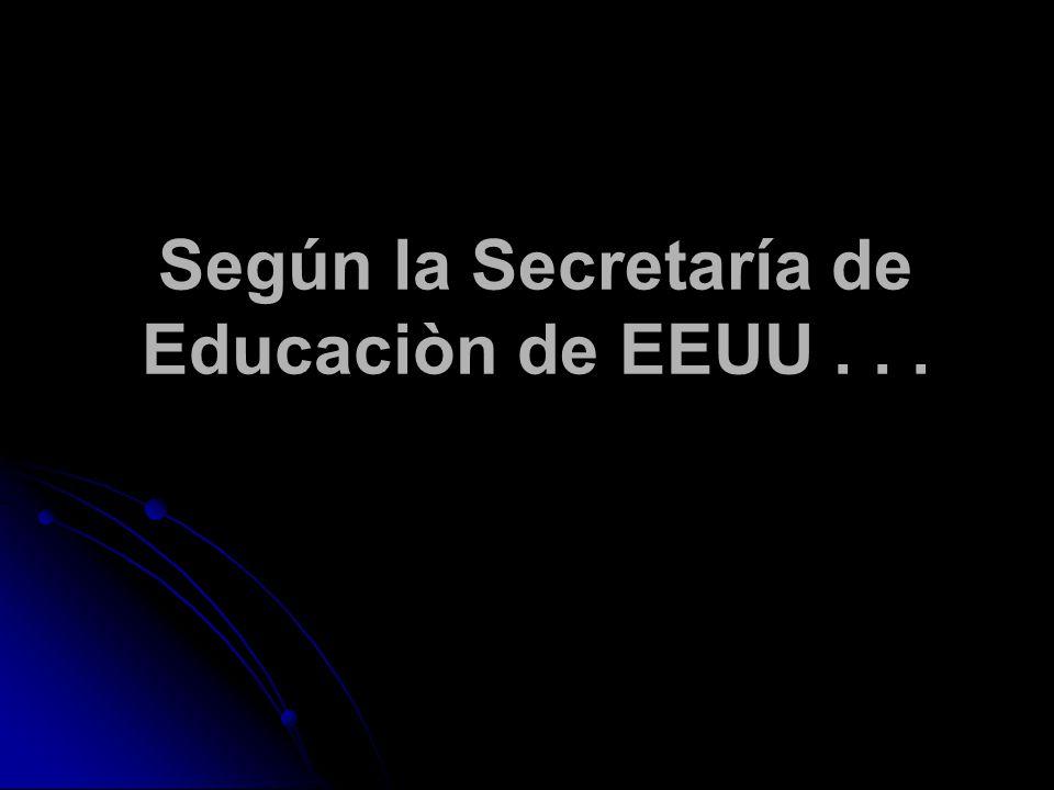Según la Secretaría de Educaciòn de EEUU...