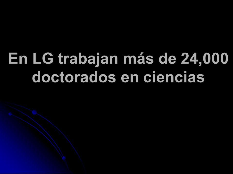 En LG trabajan más de 24,000 doctorados en ciencias