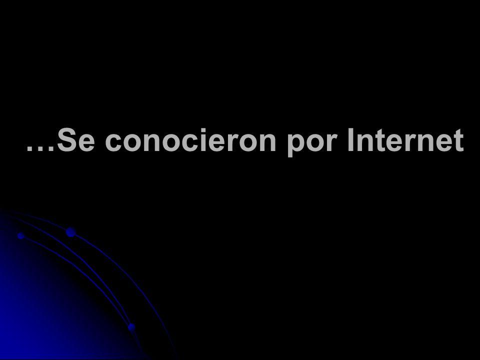 …Se conocieron por Internet