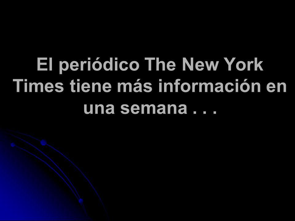 El periódico The New York Times tiene más información en una semana...