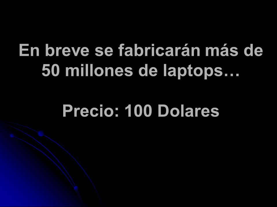 En breve se fabricarán más de 50 millones de laptops… Precio: 100 Dolares