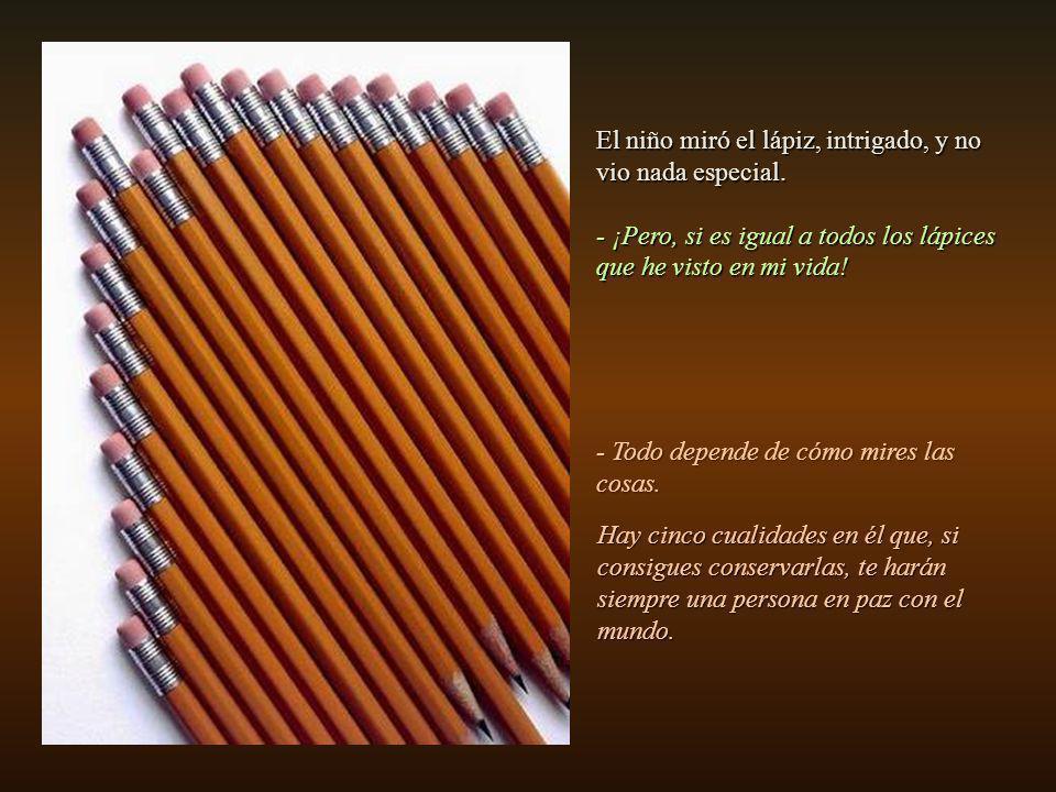 La abuela dejó de escribir, sonrió y le comentó al nieto: Ahora bien, más importante que las palabras es el lápiz que estoy usando.