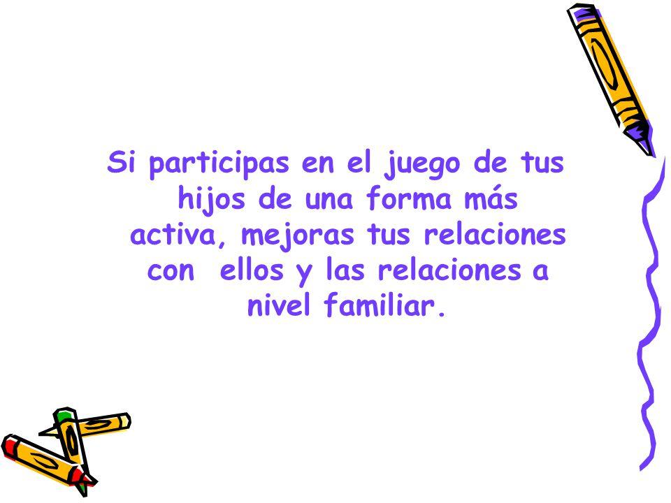 Si participas en el juego de tus hijos de una forma más activa, mejoras tus relaciones con ellos y las relaciones a nivel familiar.