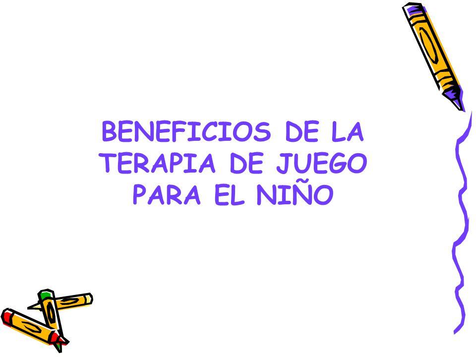 BENEFICIOS DE LA TERAPIA DE JUEGO PARA EL NIÑO