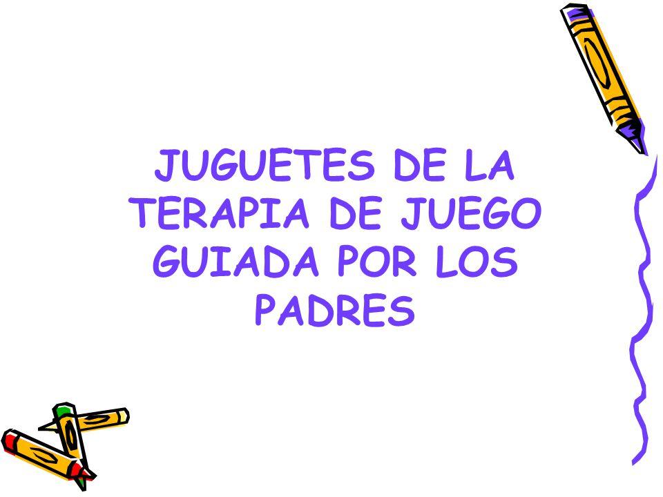 JUGUETES DE LA TERAPIA DE JUEGO GUIADA POR LOS PADRES