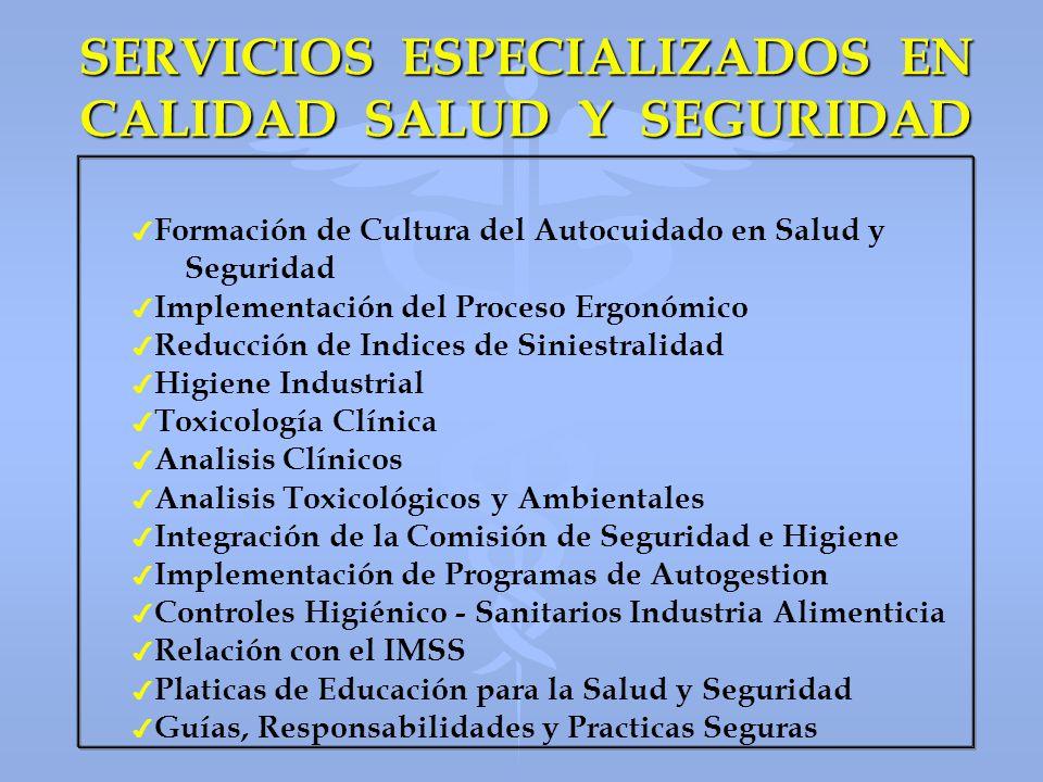 SERVICIOS ESPECIALIZADOS EN CALIDAD SALUD Y SEGURIDAD 4 4 Formación de Cultura del Autocuidado en Salud y Seguridad 4 4 Implementación del Proceso Erg