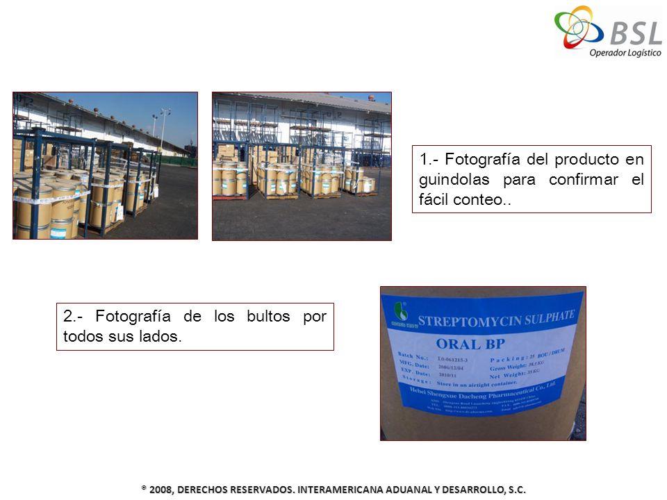 ® 2008, DERECHOS RESERVADOS. INTERAMERICANA ADUANAL Y DESARROLLO, S.C. 1.- Fotografía del producto en guindolas para confirmar el fácil conteo.. 2.- F