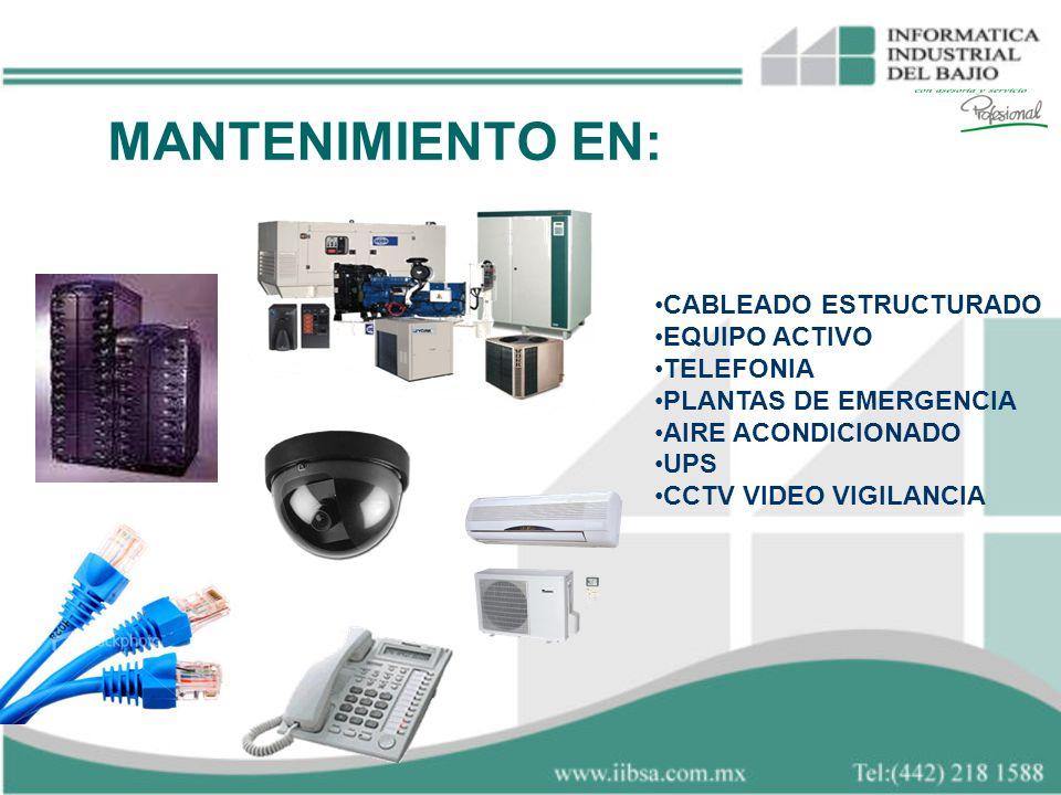 MANTENIMIENTO EN: CABLEADO ESTRUCTURADO EQUIPO ACTIVO TELEFONIA PLANTAS DE EMERGENCIA AIRE ACONDICIONADO UPS CCTV VIDEO VIGILANCIA