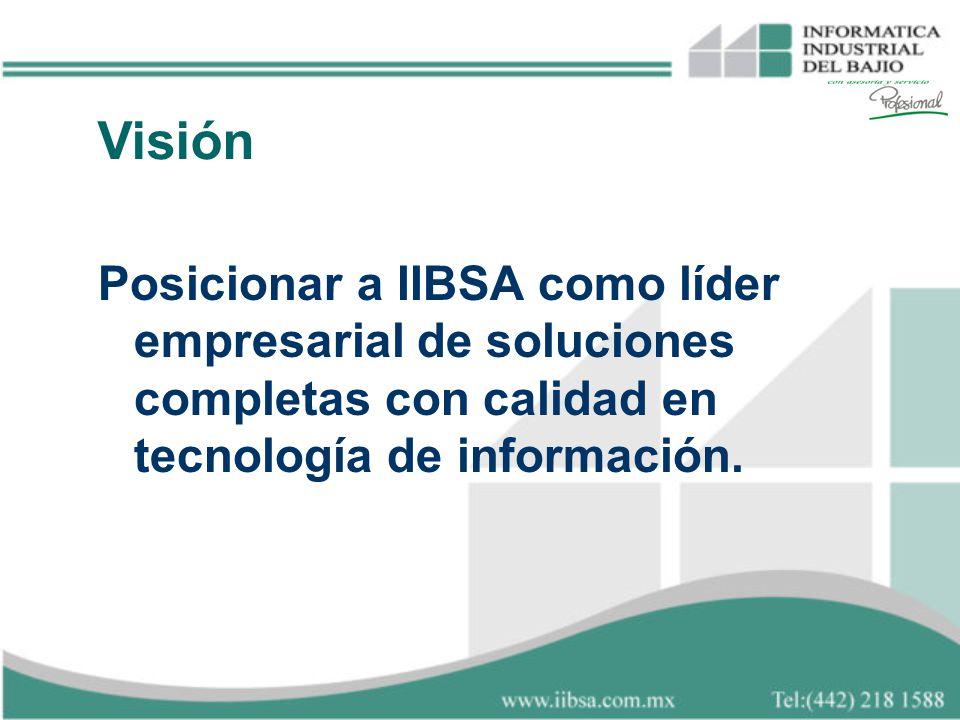 Posicionar a IIBSA como líder empresarial de soluciones completas con calidad en tecnología de información. Visión