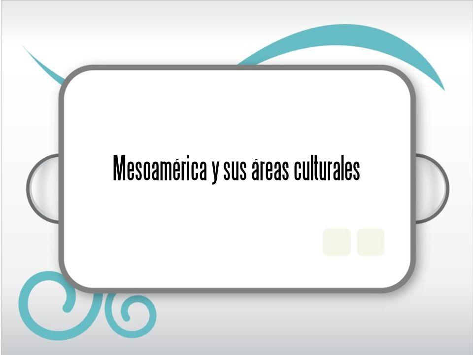 Mesoamérica y sus áreas culturales