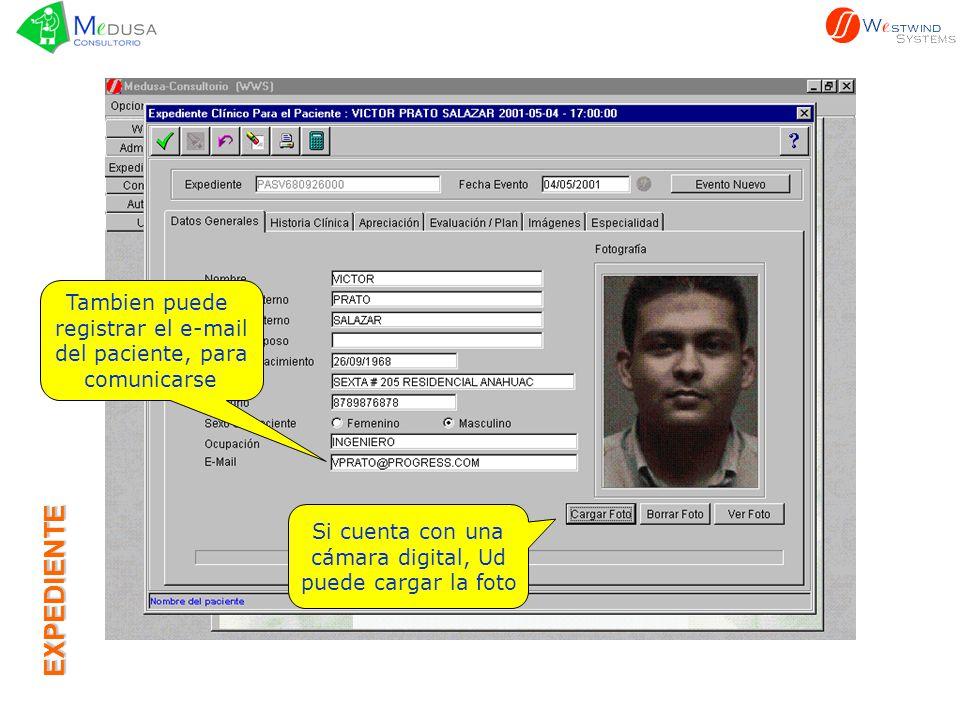 EXPEDIENTE Si cuenta con una cámara digital, Ud puede cargar la foto Tambien puede registrar el e-mail del paciente, para comunicarse