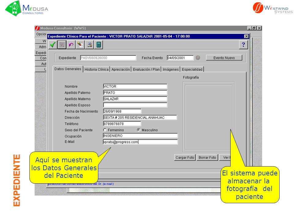 EXPEDIENTE Aquí se muestran los Datos Generales del Paciente El sistema puede almacenar la fotografía del paciente
