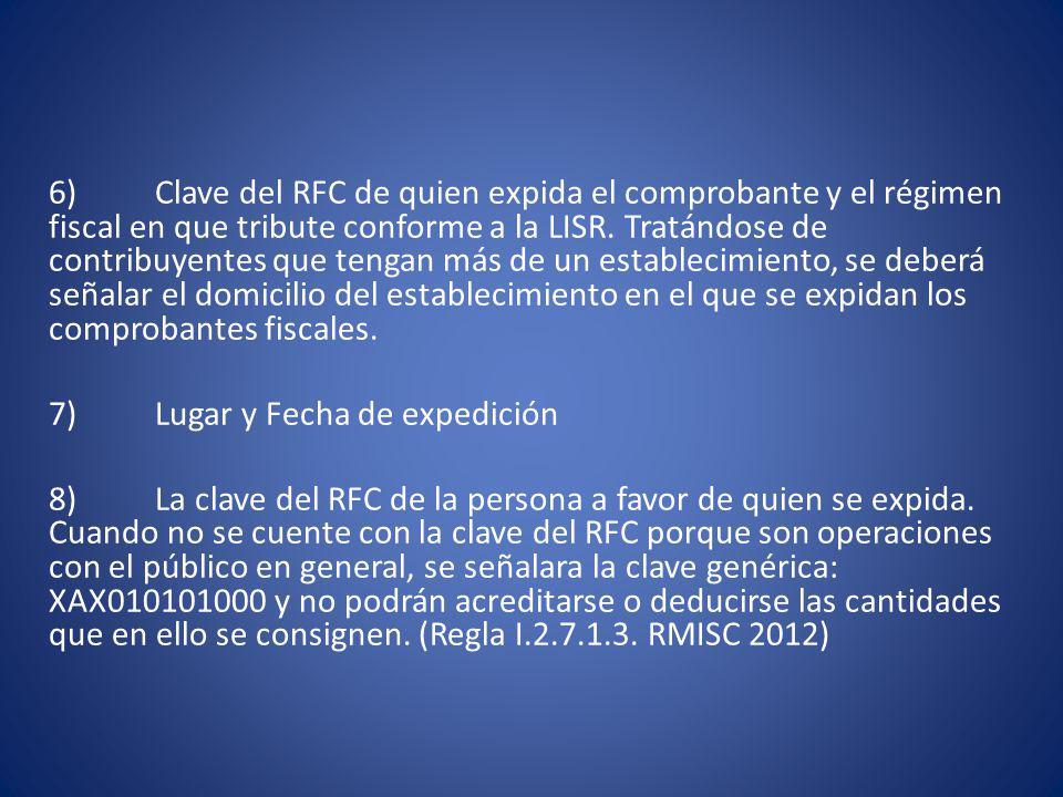 6)Clave del RFC de quien expida el comprobante y el régimen fiscal en que tribute conforme a la LISR.