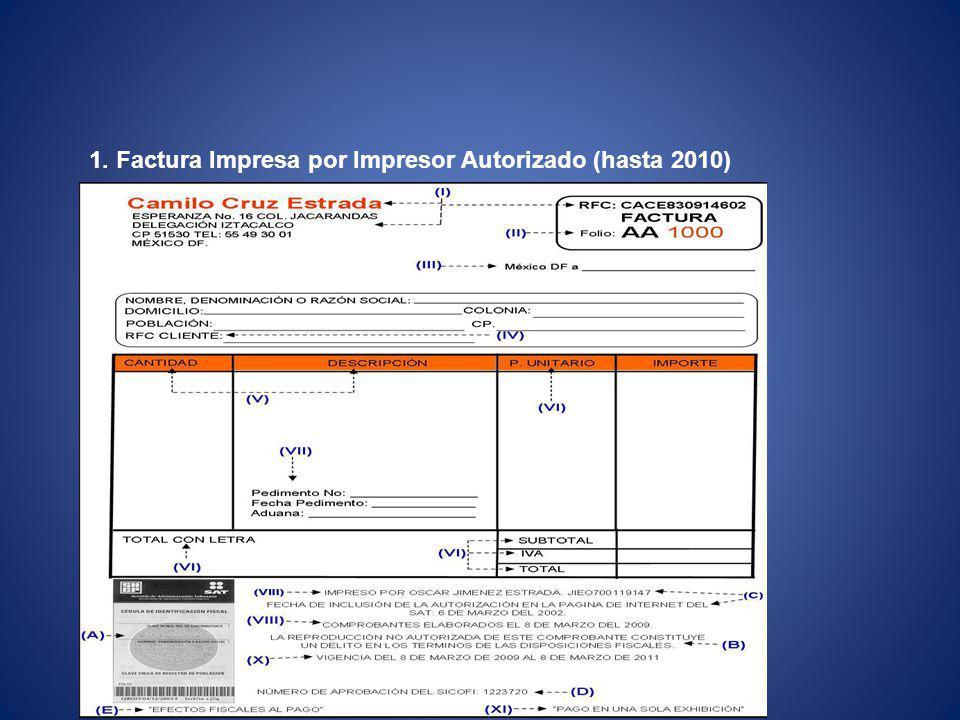 1. Factura Impresa por Impresor Autorizado (hasta 2010)