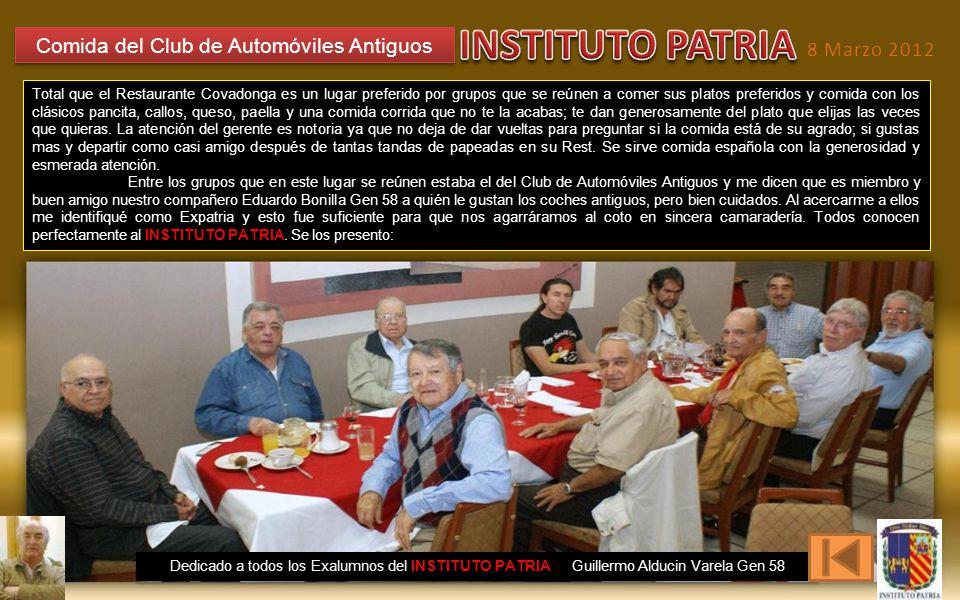 FOTOHISTORIA 4 Dedicado a todos los Exalumnos del INSTITUTO PATRIA Guillermo Alducin Varela Gen 58 Marzo 22 2012 Club de Automóviles Antiguos Desayuno