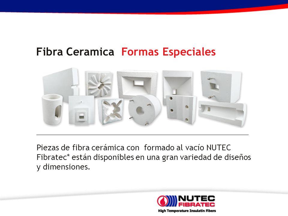 Fibra Ceramica Formas Especiales Piezas de fibra cerámica con formado al vacío NUTEC Fibratec* están disponibles en una gran variedad de diseños y dim