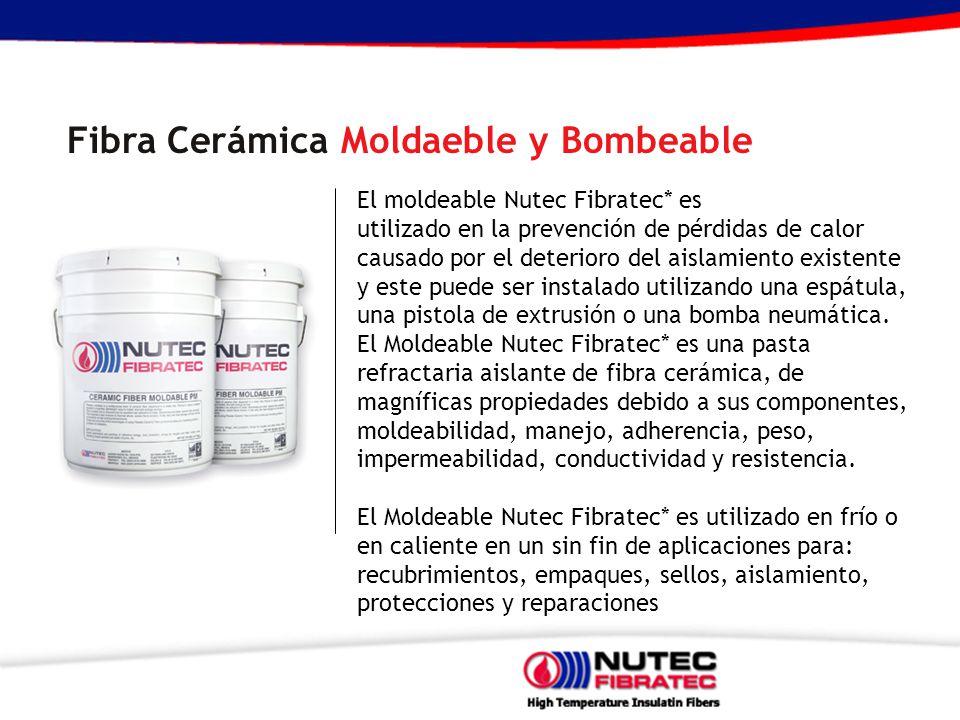Fibra Cerámica Moldaeble y Bombeable El moldeable Nutec Fibratec* es utilizado en la prevención de pérdidas de calor causado por el deterioro del aislamiento existente y este puede ser instalado utilizando una espátula, una pistola de extrusión o una bomba neumática.