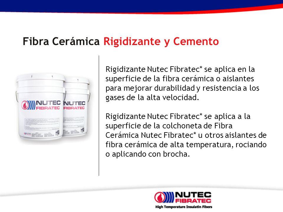 Rigidizante Nutec Fibratec* se aplica en la superficie de la fibra cerámica o aislantes para mejorar durabilidad y resistencia a los gases de la alta