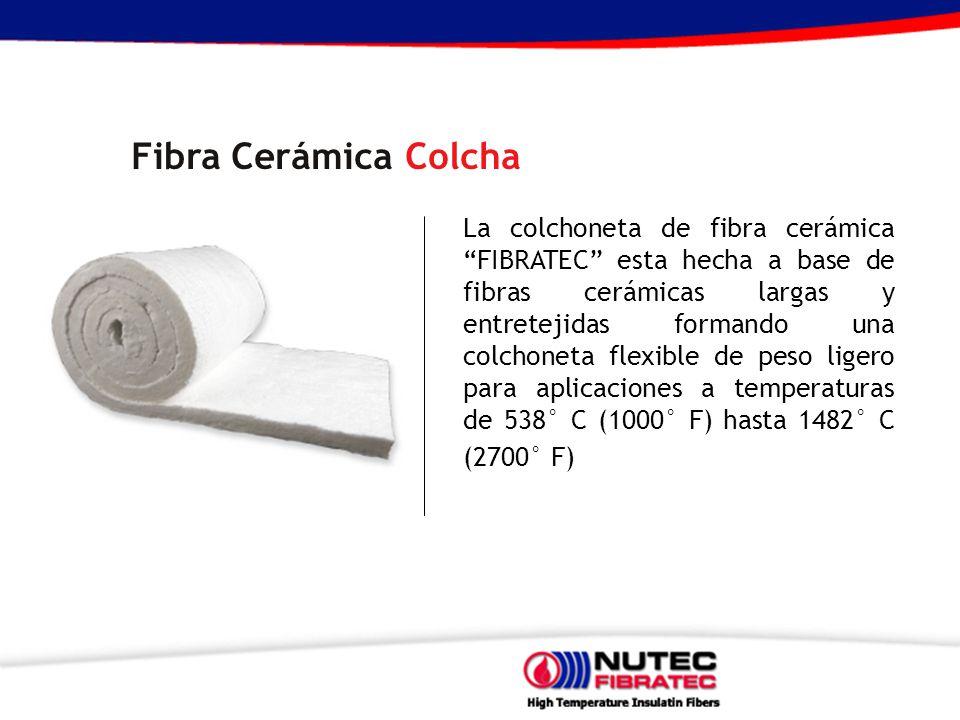 Fibra Cerámica Colcha La colchoneta de fibra cerámica FIBRATEC esta hecha a base de fibras cerámicas largas y entretejidas formando una colchoneta flexible de peso ligero para aplicaciones a temperaturas de 538° C (1000° F) hasta 1482° C (2700° F)