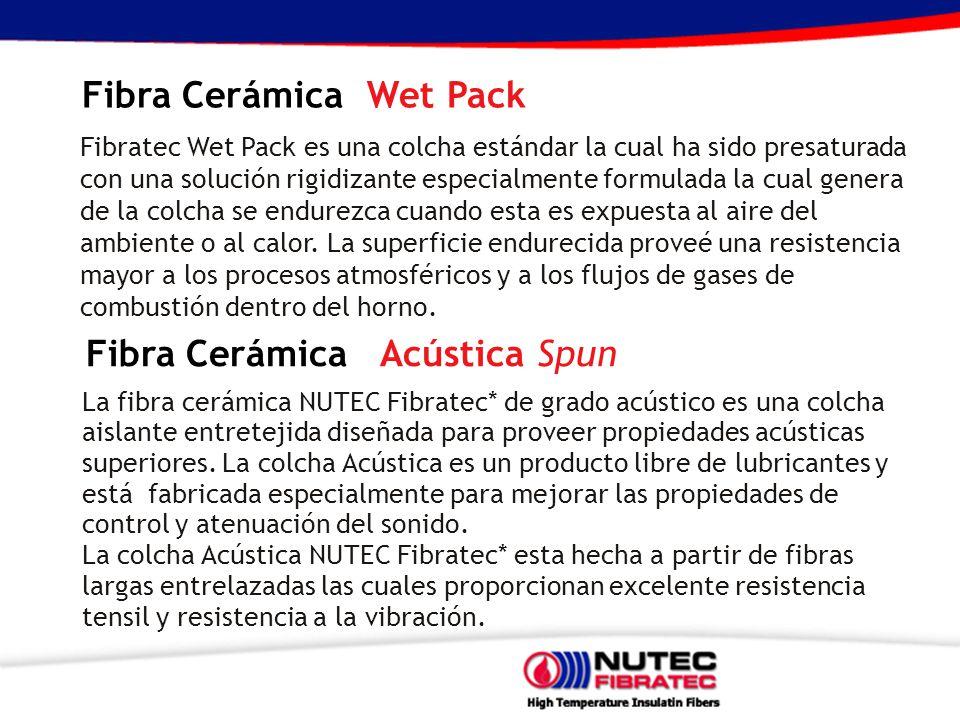 Fibra Cerámica Wet Pack Fibratec Wet Pack es una colcha estándar la cual ha sido presaturada con una solución rigidizante especialmente formulada la cual genera de la colcha se endurezca cuando esta es expuesta al aire del ambiente o al calor.