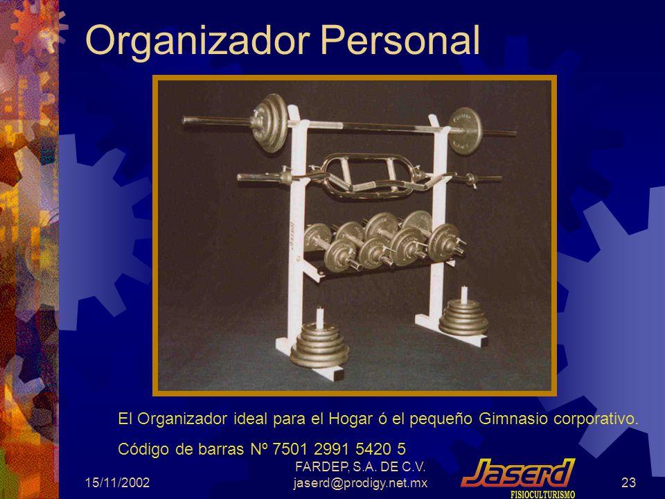 15/11/2002 FARDEP, S.A. DE C.V. jaserd@prodigy.net.mx22