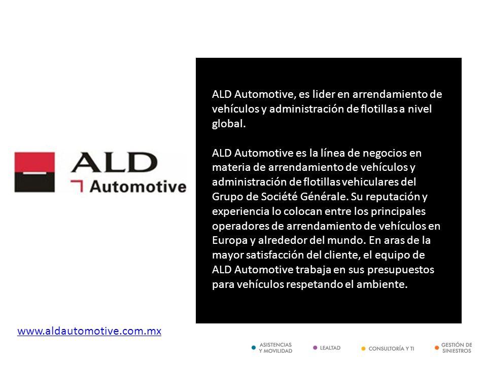 ALD Automotive, es lider en arrendamiento de vehículos y administración de flotillas a nivel global. ALD Automotive es la línea de negocios en materia