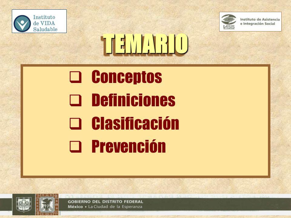 Conceptos Definiciones Clasificación Prevención TEMARIOTEMARIO