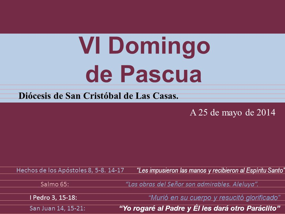 Diócesis de san Cristóbal de Las Casas. Presencia y Fuerza Clic para avanzar