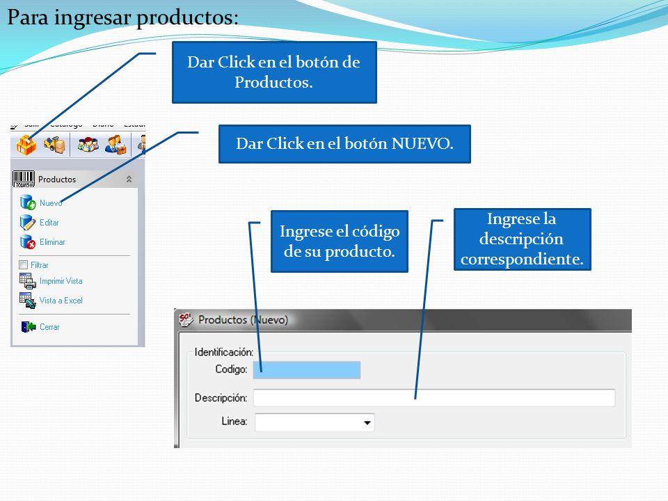 Para ingresar productos: Dar Click en el botón de Productos.