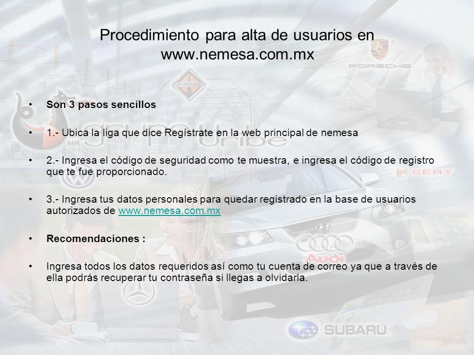 Procedimiento para alta de usuarios en www.nemesa.com.mx Son 3 pasos sencillos 1.- Ubica la liga que dice Regístrate en la web principal de nemesa 2.- Ingresa el código de seguridad como te muestra, e ingresa el código de registro que te fue proporcionado.