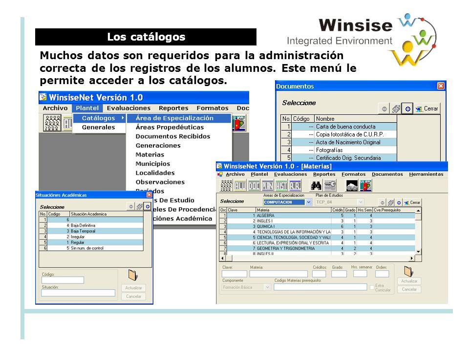 Los catálogos Muchos datos son requeridos para la administración correcta de los registros de los alumnos.