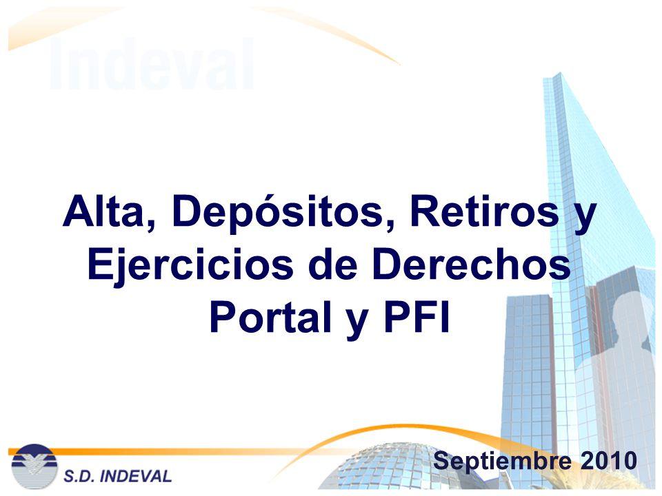 Alta, Depósitos, Retiros y Ejercicios de Derechos Portal y PFI Septiembre 2010