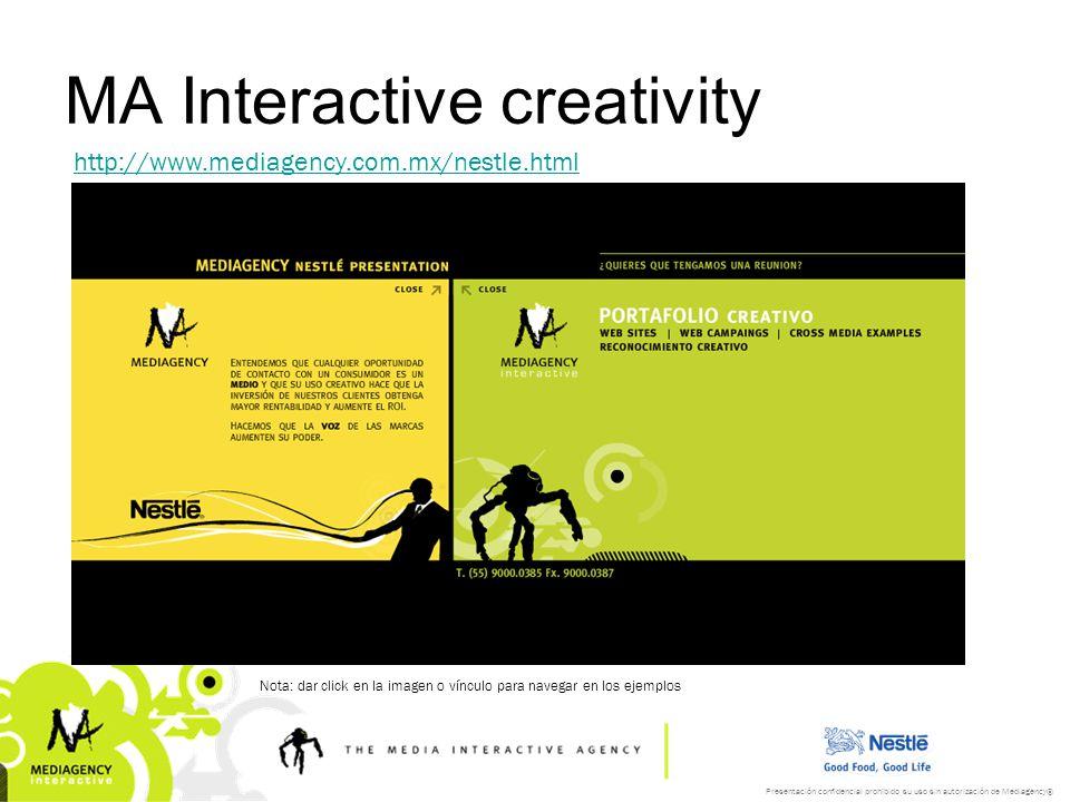 Presentación confidencial prohibido su uso sin autorización de Mediagency® MA Interactive creativity http://www.mediagency.com.mx/nestle.html Nota: dar click en la imagen o vínculo para navegar en los ejemplos