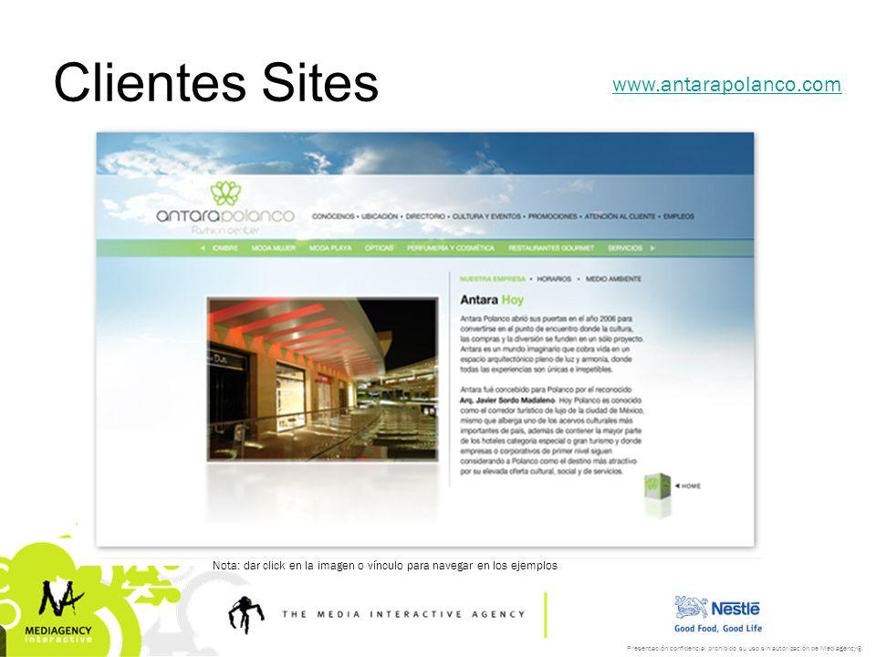 Presentación confidencial prohibido su uso sin autorización de Mediagency® Clientes Sites www.antarapolanco.com Nota: dar click en la imagen o vínculo para navegar en los ejemplos