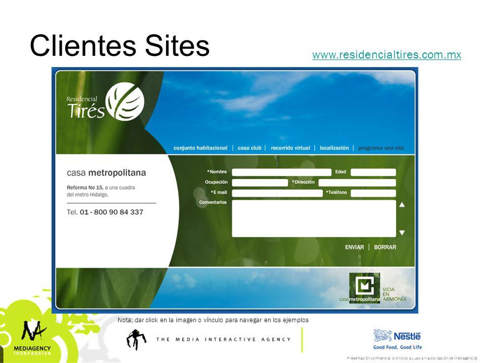 Presentación confidencial prohibido su uso sin autorización de Mediagency® Clientes Sites www.residencialtires.com.mx Nota: dar click en la imagen o v
