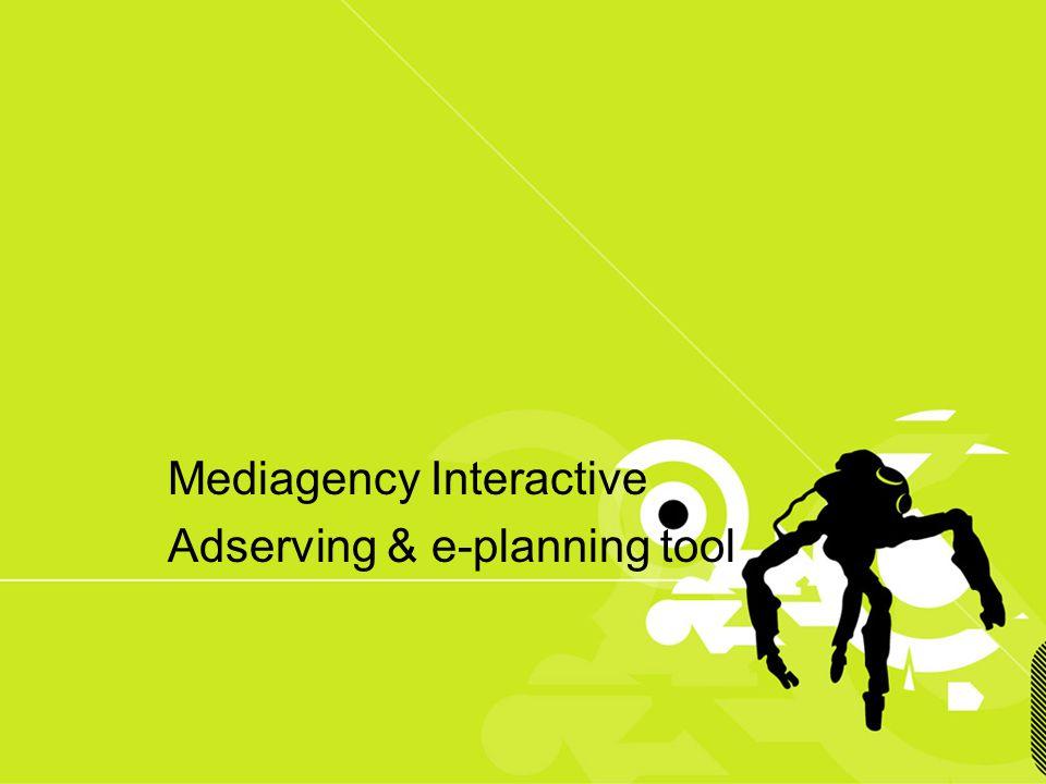 Presentación confidencial prohibido su uso sin autorización de Mediagency® Mediagency Interactive Adserving & e-planning tool