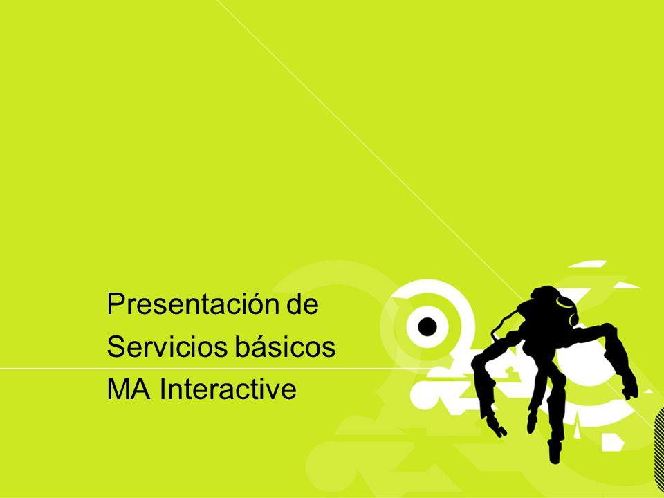 Presentación confidencial prohibido su uso sin autorización de Mediagency® Presentación de Servicios básicos MA Interactive