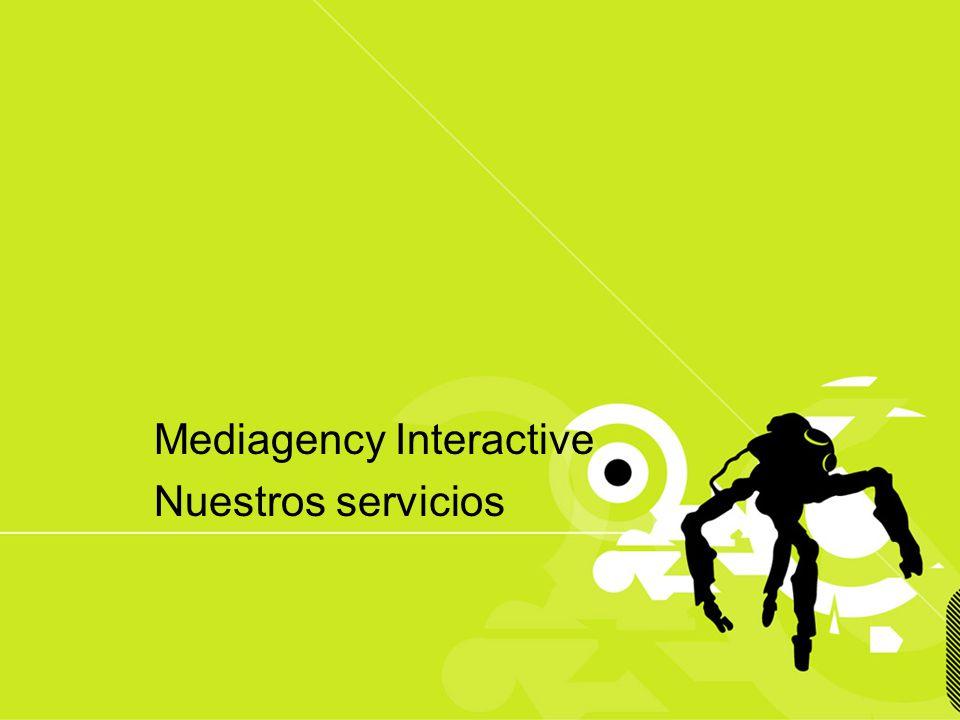Presentación confidencial prohibido su uso sin autorización de Mediagency® Nuestros Servicios Mediagency es una empresa especializada en servicios de medios que incluye todas las fases necesarias: en los servicios interactivos se ofrecen on-line de la misma manera en la que se generan off-line.