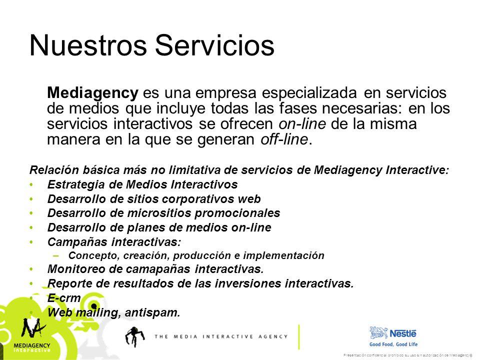 Presentación confidencial prohibido su uso sin autorización de Mediagency® Nuestros Servicios Mediagency es una empresa especializada en servicios de