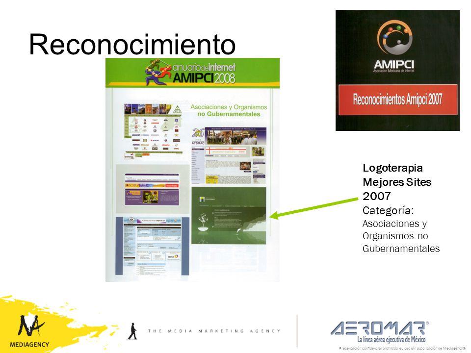 Presentación confidencial prohibido su uso sin autorización de Mediagency® Reconocimiento Logoterapia Mejores Sites 2007 Categoría: Asociaciones y Org