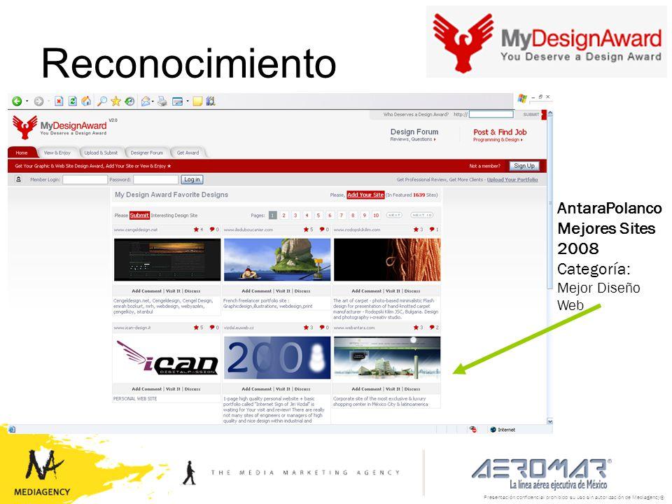 Presentación confidencial prohibido su uso sin autorización de Mediagency® Reconocimiento AntaraPolanco Mejores Sites 2008 Categoría: Mejor Diseño Web