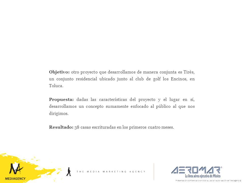 Objetivo: otro proyecto que desarrollamos de manera conjunta es Tirés, un conjunto residencial ubicado junto al club de golf los Encinos, en Toluca. P